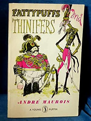 FATTYPUFFS AND THINIFERS illustrated by Fritz Wegner: Maurois, Andre (1885-1967)