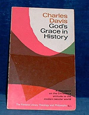 GOD'S GRACE IN HISTORY A discussion on: Davis, Charles