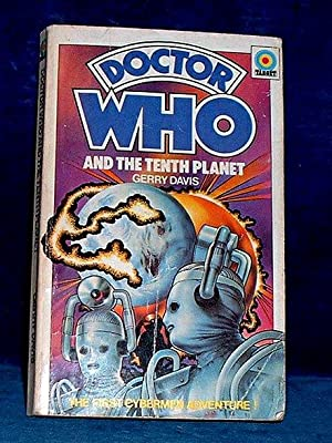 DOCTOR WHO AND THE TENTH PLANET Based on the BBC television serial . by Kit Pedler and Gerry Davis ...