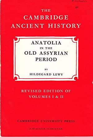 The Cambridge Ancient History: Anatolia in the old Assyrian Period.