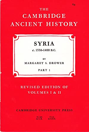 The Cambridge Ancient History: Syria, c. 1550 - 1400 B.C., Part 1.
