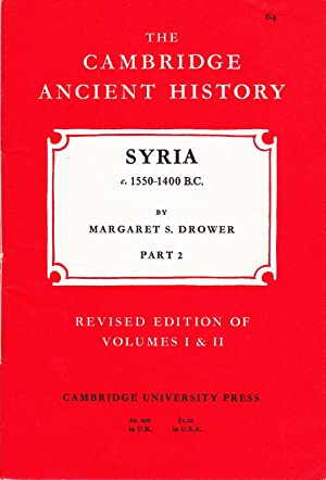 The Cambridge Ancient History: Syria, c. 1550 - 1400 B.C., Part 2.