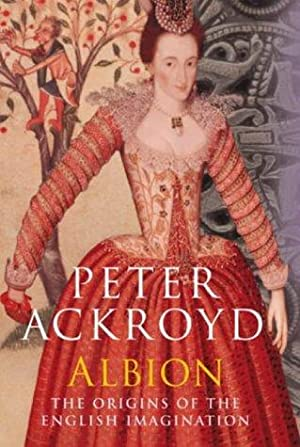 Albion: The Origins of the English Imagination.: Ackroyd, Peter.