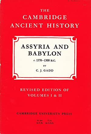 The Cambridge Ancient History: Assyria and Babylon, c. 1370 - 1300 B.C.