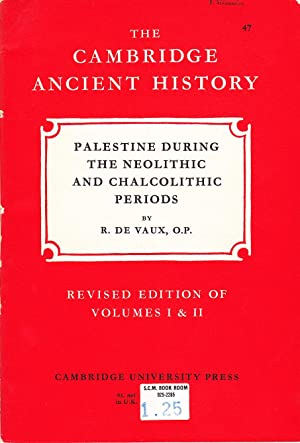 The Cambridge Ancient History: Palestine during the Neolithic and Chalcolithic Periods.