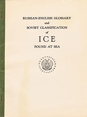 Russian-English Glossary and Soviet Classification of Ice: Mandrovsky, Boris N.,