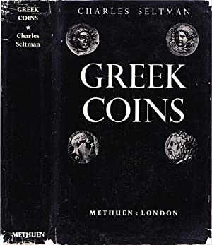 Greek Coins: A History of Metallic Currency: Seltman, Charles.