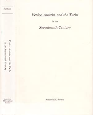 Venice, Austria, and the Turks in the Seventeenth Century.