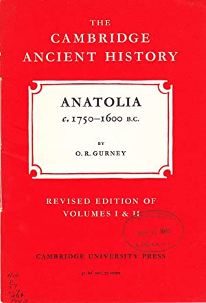 The Cambridge Ancient History: Anatolia C. 1750 - 1600 B.C.