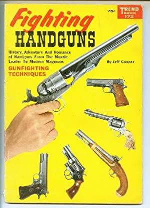 Fighting Handguns. History, Adventure and Romance of Handguns from the Muzzle Loader to Modern Ma...