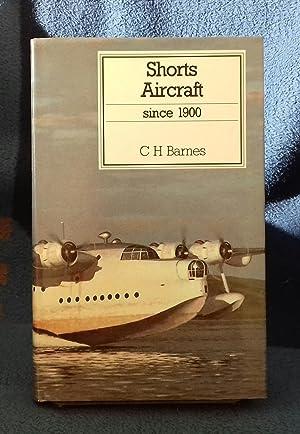Shorts Aircraft Since 1900 (Putnam's British aircraft): C.H. Barnes