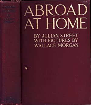 Abroad at Home: American Ramblings, Observations, and Adventures of Julian Street., Street, Julian