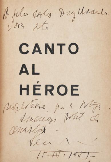 Canto al Héroe / Salutación de Juana de Ibarbourou ; Epílogo musical de ...