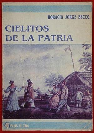 Cielitos de la Patria / Recopilación, prólogo, notas y bibliografía por ...