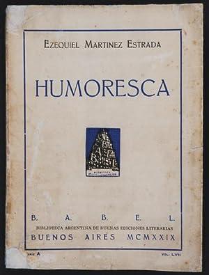 Humoresca: Martínez Estrada, Ezequiel