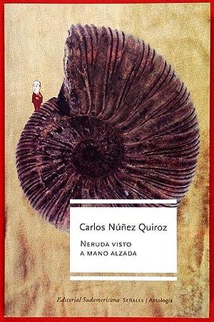 Neruda visto a mano alzada: Núñez Quiroz, Carlos