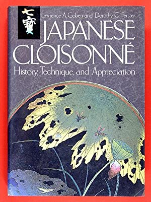 Japanese Cloisonné : History, Technique, and Appreciation: Coben, Lawrence &