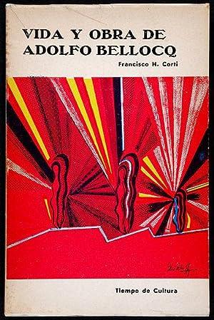 Vida y obra de Adolfo Bellocq: Corti, Francisco H.
