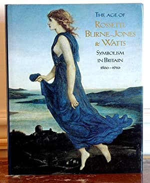 The Age of Rossetti, Burne-Jones & Watts.: Wilton, Andrew &