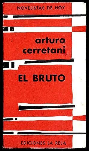 El Bruto : Novela: Cerretani, Arturo