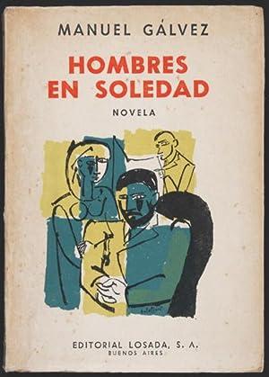 Hombres en soledad : Novela: Gálvez, Manuel, Illustrated