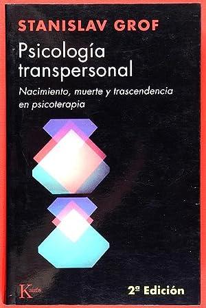 Psicología Transpersonal. Nacimiento, muerte y trascendencia en psicoterapia: Grof, Stanislav