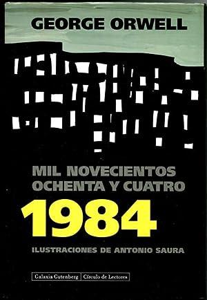 Mil novecientos ochenta y cuatro. 1984: Orwell, George, Illustrated by Antonio Saura (1930-1998)