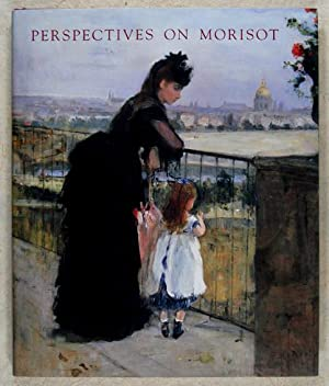 Perspectives on Morisot / Edited and with: Adler, Kathleen &
