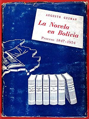 La novela en Bolivia. Proceso 1847-1954: Guzmán, Augusto