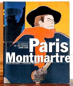 Paris-Montmartre. La naissance de l'art moderne 1860-1920 - Christian Parisot,Sylvie Buisson