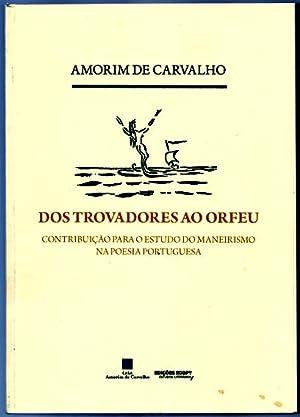 Dos Trovadores ao Orfeu. Contribuição para o: Carvalho, José Maria
