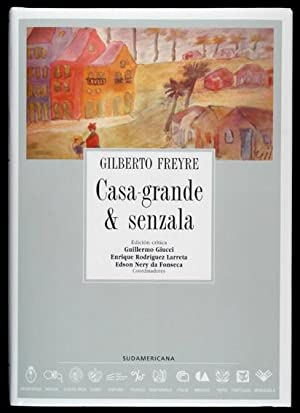 Casa Grande & Senzala / Edição crítica: Freyre, Gilberto
