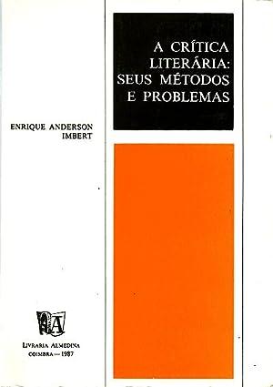 A Crítica Literária. Seus Métodos e Problemas: Anderson Imbert, Enrique