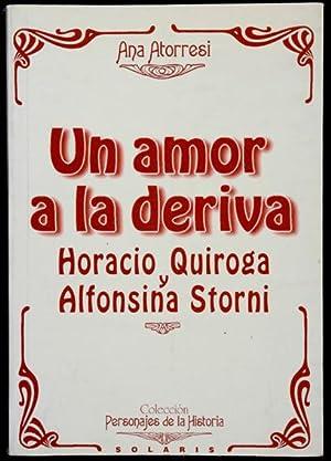 Un amor a la deriva. Horacio Quiroga: Atorresi, Ana