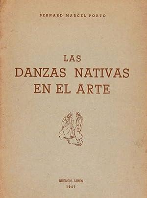 Las Danzas Nativas en el Arte : Estudio sobre la conferencia pronunciada por el autor . con motivo ...