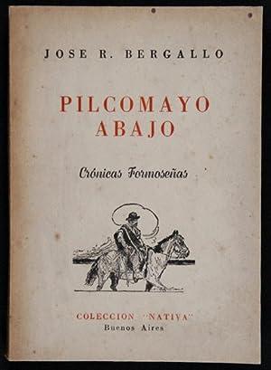 Pilcomayo abajo : Crónicas Formoseñas: Bergallo, José R.