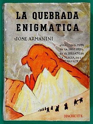 La Quebrada Enigmática : Jujuy en el: Armanini, José