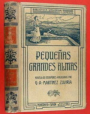 Pequeñas Grandes Almas : Novela de Costumbres Americanas: Martínez Zuviría, Gustavo Adolfo (...