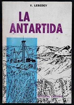 La Antártida: Lebedev, V.