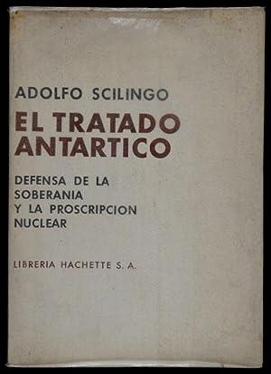 El Tratado Antártico. Defensa de la Soberanía y la Proscripción Nuclear: ...