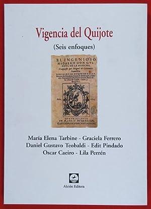 Vigencia del Quijote : Seis enfoques: Tarbine, María Elena & Ferrero, Graciela & Teobaldi, Daniel ...