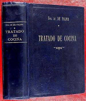Tratado de Cocina. Más de 2.000 recetas para el arte del buen cocinar: De Palma, Señora de