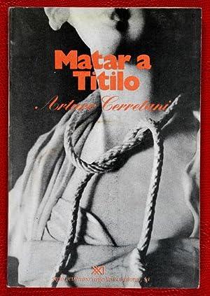 Matar a Titilo : Cuentos: Cerretani, Arturo