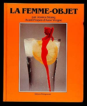 La Femme-Objet : Une collection de photos: Strang, Jessica