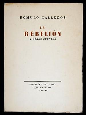 La Rebelión y Otros Cuentos: Gallegos, Rómulo, Illustrated
