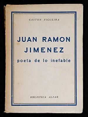 Juan Ramón Jiménez, poeta de lo inefable: Figueira, Gastón