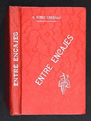 Entre Encajes: Gómez Carrillo, Enrique, Illustrated by David Ossipovitch Widhopff (1867-1933)