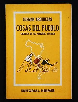 Cosas del Pueblo : Crónica de la: Arciniegas, Germán