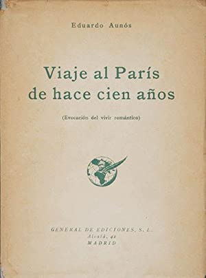Viaje al París de hace cien años.: Aunós, Eduardo, Illustrated