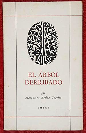 El Árbol Derribado: Abella Caprile, Margarita, Illustrated by José Bonomi (1903-1992)